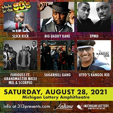 More Info for ANDIAMO RESTAURANTS PRESENT MADE IN THE 80'S FEATURING  SLICK RICK, BIG DADDY KANE, EPMD, FURIOUS5 FEATURING GRANDMASTER MELLE MEL & SCORPIO, SUGARHILL GANG AND UTFO'S KANGOL KID  AT MICHIGAN LOTTERY AMPHITHEATRE SATURDAY, AUGUST 28, 2021