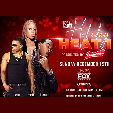 More Info for 105.1 The Bounce Holiday Heat starring Ludacris and Nelly