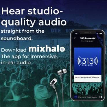 More Info for 313 PRESENTS AND MIXHALO TEAM UP TO BRING IMMERSIVE  LIVE AUDIO EXPERIENCE TO FAMED METRO DETROIT VENUES