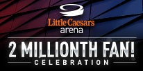 More Info for LITTLE CAESARS ARENA WELCOMES 2 MILLIONTH GUEST AT THURSDAY'S DETROIT RED WINGS GAME