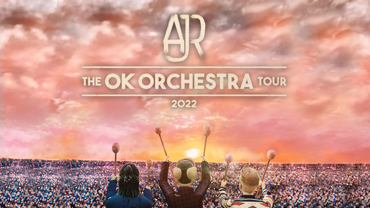 "More Info for AJR ANNOUNCES 2022 DATES FOR ""THE OK ORCHESTRA TOUR"" WITH STOP AT DTE ENERGY MUSIC THEATRE MAY 27, 2022"