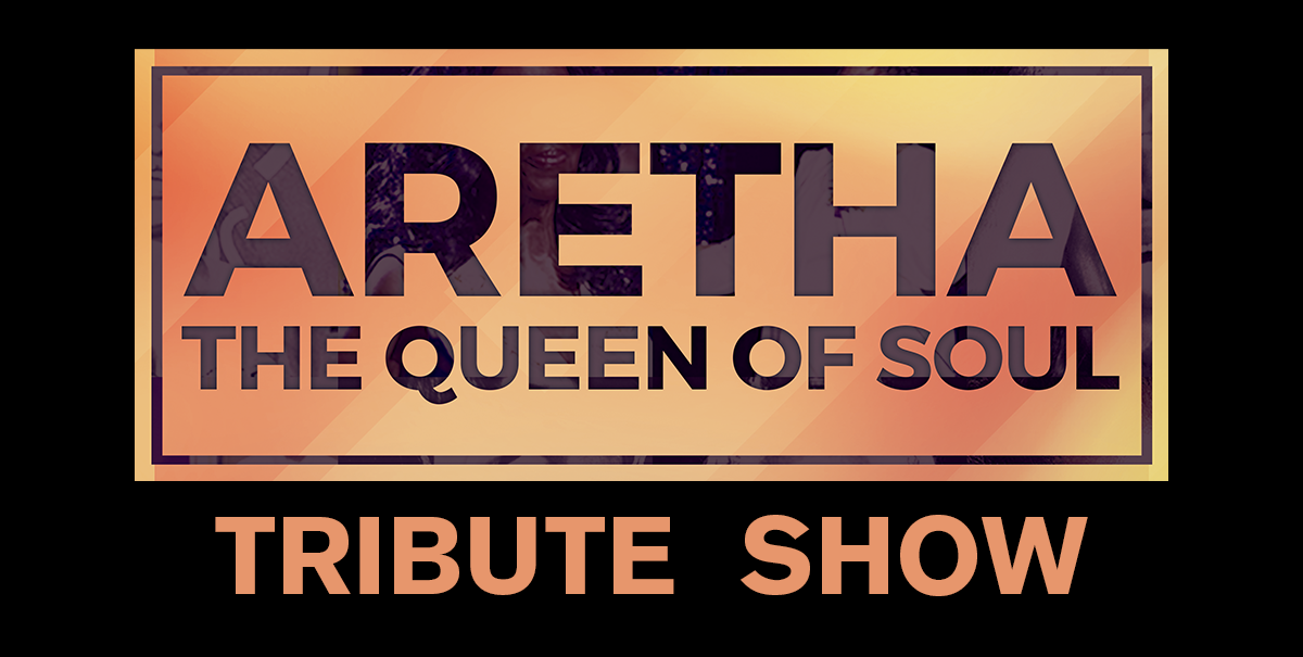 Aretha - The Queen Of Soul, Live Concert Tribute - NEW DATE