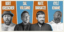 More Info for BERT KREISCHER, SAL VULCANO, NATE BARGATZE AND  KYLE KINANE TO PERFORM AN UNFORGETTABLE NIGHT OF COMEDY AT THE FOX THEATRE SATURDAY, JUNE 23