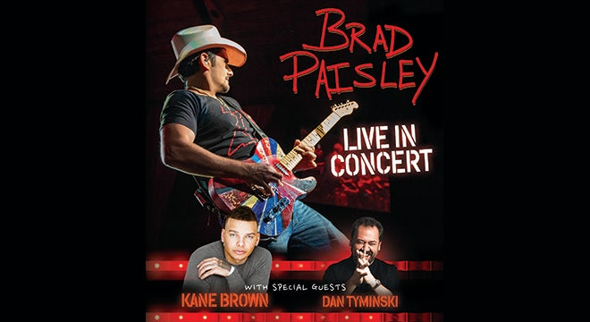 Live in concert brad paisley with special guest kane brown dan brad paisley m4hsunfo