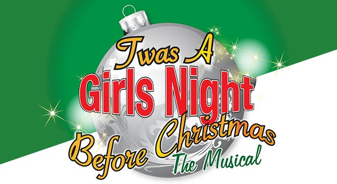 U0027Twas A Girls Night Before Christmas: The Musical