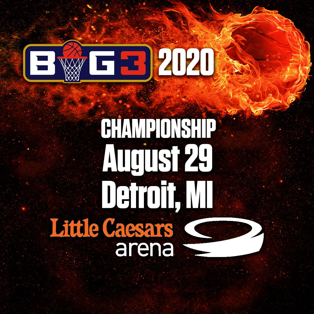 More Info for THE BIG3 UNVEILS 2020 SCHEDULE TO INCLUDE CHAMPIONSHIP GAME  AT LITTLE CAESARS ARENA SATURDAY, AUGUST 29
