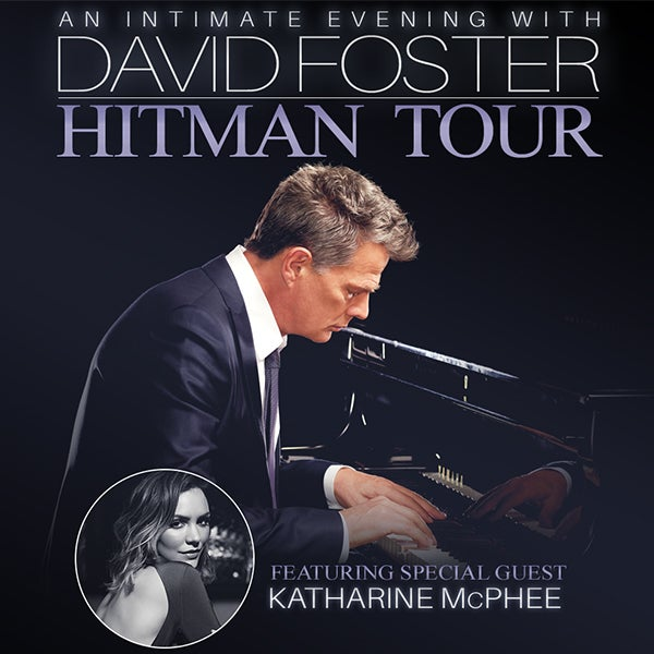 "More Info for DAVID FOSTER'S ""HITMAN TOUR"" SCHEDULED FOR MAY 8 AT THE FOX THEATRE POSTPONED"