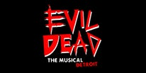 More Info for Evil Dead: The Musical