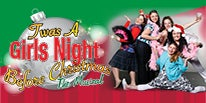 More Info for Twas A Girls Night Before Christmas: The Musical