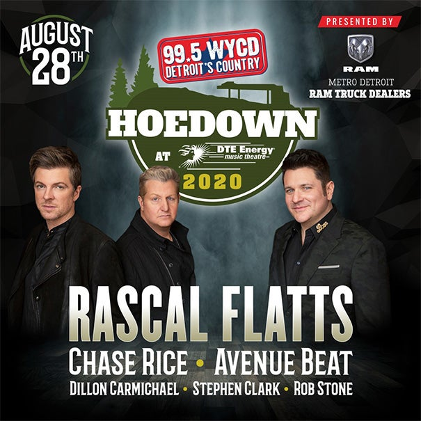 "More Info for THE 38TH ANNUAL ""99.5 WYCD HOEDOWN"" FEATURING RASCAL FLATTS AT DTE ENERGY MUSIC THEATRE RESCHEDULED FOR FRIDAY, AUGUST 28"