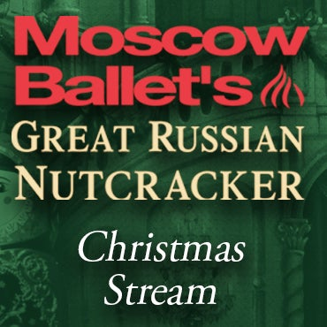More Info for 313 PRESENTS ANNOUNCES  MOSCOW BALLET'S GREAT RUSSIAN NUTCRACKER: CHRISTMAS STREAM AIRING DECEMBER 19-JANUARY 1