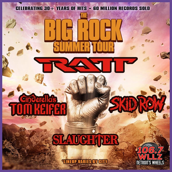 "More Info for ""THE BIG ROCK SUMMER TOUR"" FEATURING RATT,  CINDERELLA'S TOM KEIFER, SKID ROW & SLAUGHTER AT MICHIGAN LOTTERY AMPHITHEATRE POSTPONED"
