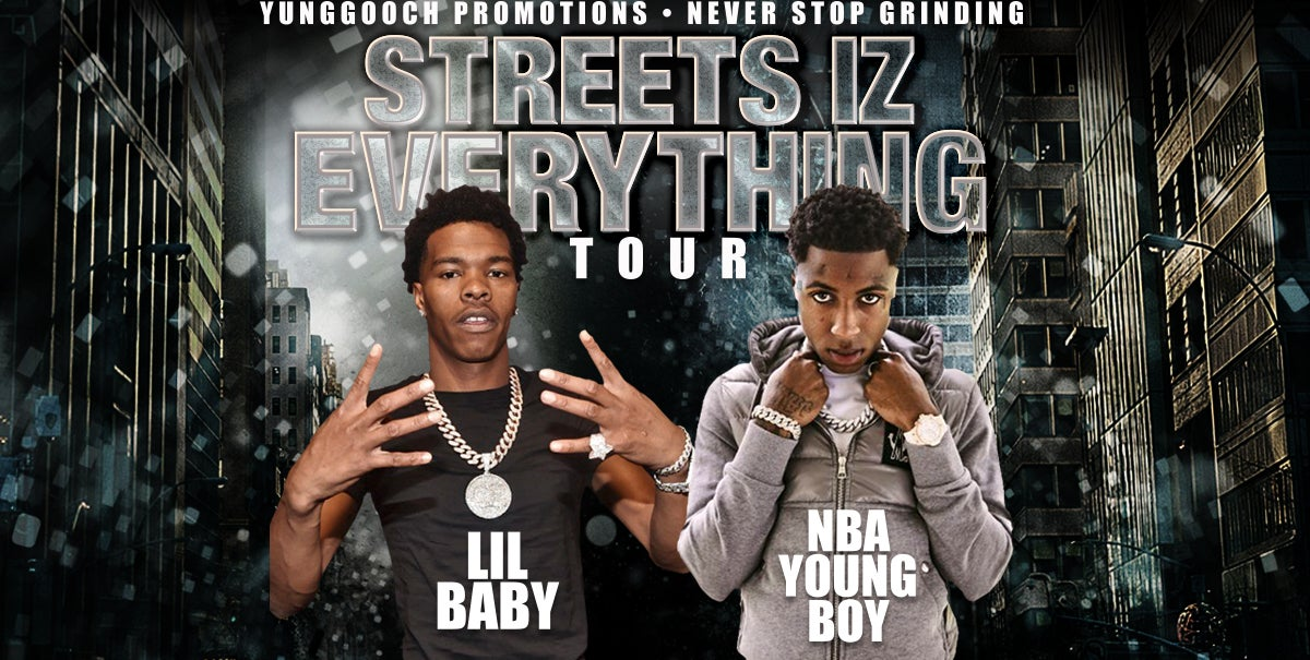 "POSTPONED: ""Streets Iz Everything Tour"" featuring Lil Baby and NBA YoungBoy"