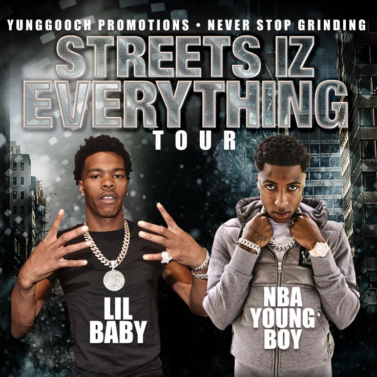 "More Info for ""Streets Iz Everything Tour"" featuring Lil Baby and NBA YoungBoy"
