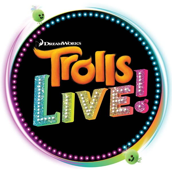More Info for POSTPONED: Trolls LIVE!
